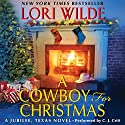 A Cowboy for Christmas: A Jubilee, Texas Novel, Book 3 Audiobook by Lori Wilde Narrated by C. J. Critt
