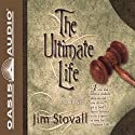 The Ultimate Life (       UNABRIDGED) by Jim Stovall Narrated by Rob Lamont