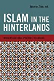Islam in the Hinterlands: Muslim Cultural Politics in Canada