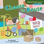Choose to Reuse | Lisa Bullard