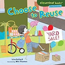 Choose to Reuse Audiobook by Lisa Bullard Narrated by  Intuitive