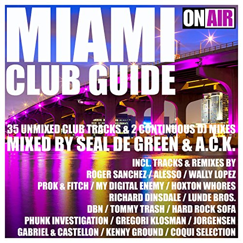 Miami Club Guide (Mixed By Seal De Green & A.C.K.) (33 Unmixed Club Tracks & 2 Continuous DJ Mixes) (Mixed Guide compare prices)