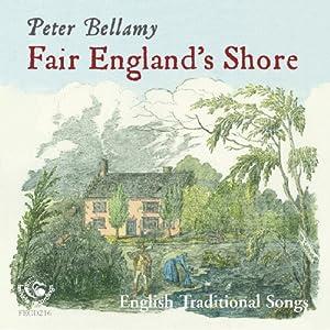 Fair England's Shore: English Traditional Songs