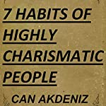 7 Habits of Highly Charismatic People: Best Business Books, Book 30 | Can Akdeniz