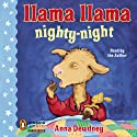 Llama Llama Nighty-Night (       UNABRIDGED) by Anna Dewdney Narrated by Anna Dewdney