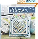 Pillow Pop: 25 Quick-Sew Projects to...