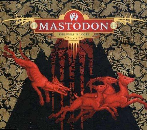 Mastodon - The Wolf Is Loose (Part 1) - Zortam Music