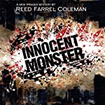 Innocent Monster: A Moe Prager Mystery (       UNABRIDGED) by Reed Farrel Coleman Narrated by Andy Caploe