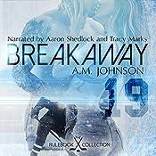 Breakaway | [A. M. Johnson]
