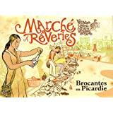March�s � r�veries : Brocantes en Picardiepar V�ronique Boissard