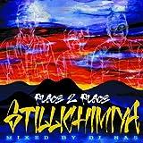 STILLICHIMIYA & DJ NAS / PLACE 2 PLACE