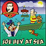 Joe Bev at Sea: A Joe Bev Cartoon Collection, Volume 2 | Joe Bevilacqua,Charles Dawson Butler,Pedro Pablo Sacristán