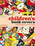 Children's Book Covers: Great Book Jacket and Cover Design (1840006935) by Powers, Alan