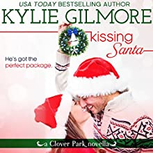 Kissing Santa: Clover Park, Book 4 Audiobook by Kylie Gilmore Narrated by Charles Lawrence