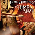 The Tombs of Anak: A Cooper Kids Adventure, Book 3 (       UNABRIDGED) by Frank E. Peretti Narrated by Frank E. Peretti