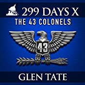 299 Days: The 43 Colonels: 299 Days, Book 10 | [Glen Tate]