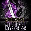 Knightswrath: The Dragonkin Trilogy, Book 2 Audiobook by Michael Meyerhofer Narrated by Craig Beck