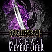 Knightswrath: The Dragonkin Trilogy, Book 2 | Michael Meyerhofer