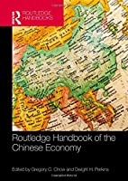 Routledge Handbook of the Chinese Economy Front Cover