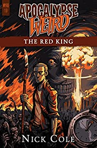 (FREE on 12/3) Apocalypse Weird: The Red King by Nick Cole - http://eBooksHabit.com