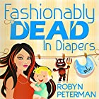 Fashionably Dead in Diapers Audiobook by Robyn Peterman Narrated by Jessica Almasy