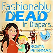 Fashionably Dead in Diapers | [Robyn Peterman]