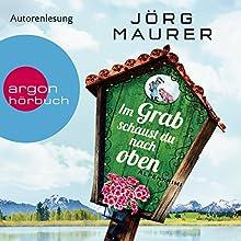 Im Grab schaust du nach oben (Hubertus Jennerwein 9) Hörbuch von Jörg Maurer Gesprochen von: Jörg Maurer