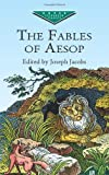 The Fables of Aesop (0486418596) by Aesop