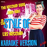 The Ketchup Song (Hey Hah) [In the Style of Las Ketchup] [Karaoke Version]