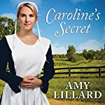 Caroline's Secret: Wells Landing, Book 1 | Amy Lillard