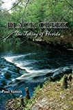 img - for Black Creek: The Taking of Florida by Varnes, Paul (2014) Paperback book / textbook / text book