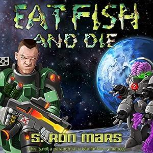 Eat Fish and Die Audiobook