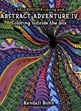 img - for Abstract Adventure IV; Coloring Outside the Box: A Kaleidoscopia Coloring Book book / textbook / text book
