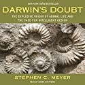 Darwin's Doubt: The Explosive Origin of Animal Life and the Case for Intelligent Design Audiobook by Stephen C. Meyer Narrated by Derek Shetterly