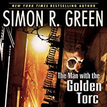 The Man with the Golden Torc: Secret Histories, Book 1 Audiobook by Simon R. Green Narrated by Stuart Blinder