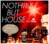 NOTHIN' BUT HOUSE feat. OM
