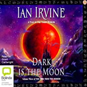 Dark Is the Moon: The View from the Mirror Quartet, Book 3 | [Ian Irvine]
