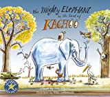 Tina Scotford The Mighty Elephant in the Land of Kachoo