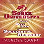 Sober University: Your Next Step to Successful Recovery | Cheryl Adler