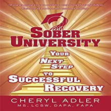 Sober University: Your Next Step to Successful Recovery (       UNABRIDGED) by Cheryl Adler Narrated by Christina Moore