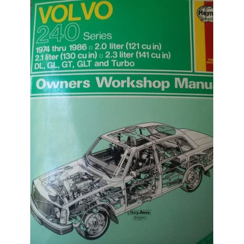 1974 Thru 1984 -- Models Covered: Volvo 240, 242, 244 and 245; DL, GL ...