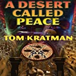A Desert Called Peace: Carrera, Book 1 (       UNABRIDGED) by Tom Kratman Narrated by James Fouhey