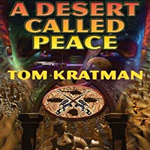 A Desert Called Peace: Carrera, Book 1 | [Tom Kratman]