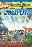 img - for Field Trip To Niagara Falls (Turtleback School & Library Binding Edition) (Geronimo Stilton (Numbered Prebound)) book / textbook / text book