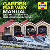 img - for Garden Railway Manual: The Complete Step-By-Step Guide to Building and Running a Narrow-Gauge Garden Railway book / textbook / text book