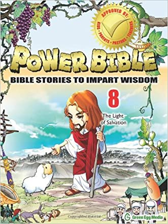 Power Bible: Bible Stories to Impart Wisdom, # 8 - The Light of Salvation written by Shin-joong Kim