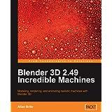 Blender 3D 2.49 Incredible Machinesby Allan Brito