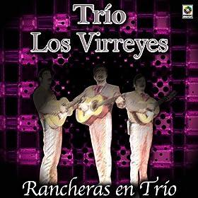Trio Los Virreyes-Rancheras En Trio