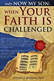 img - for And Now My Son, When Your Faith Is Challenged: Letters from a father to his son regarding an evidence based logical approach to answer secular attacks on Christianity book / textbook / text book