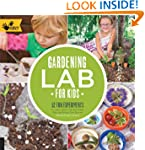 Gardening Lab for Kids: 52 Fun Experi...